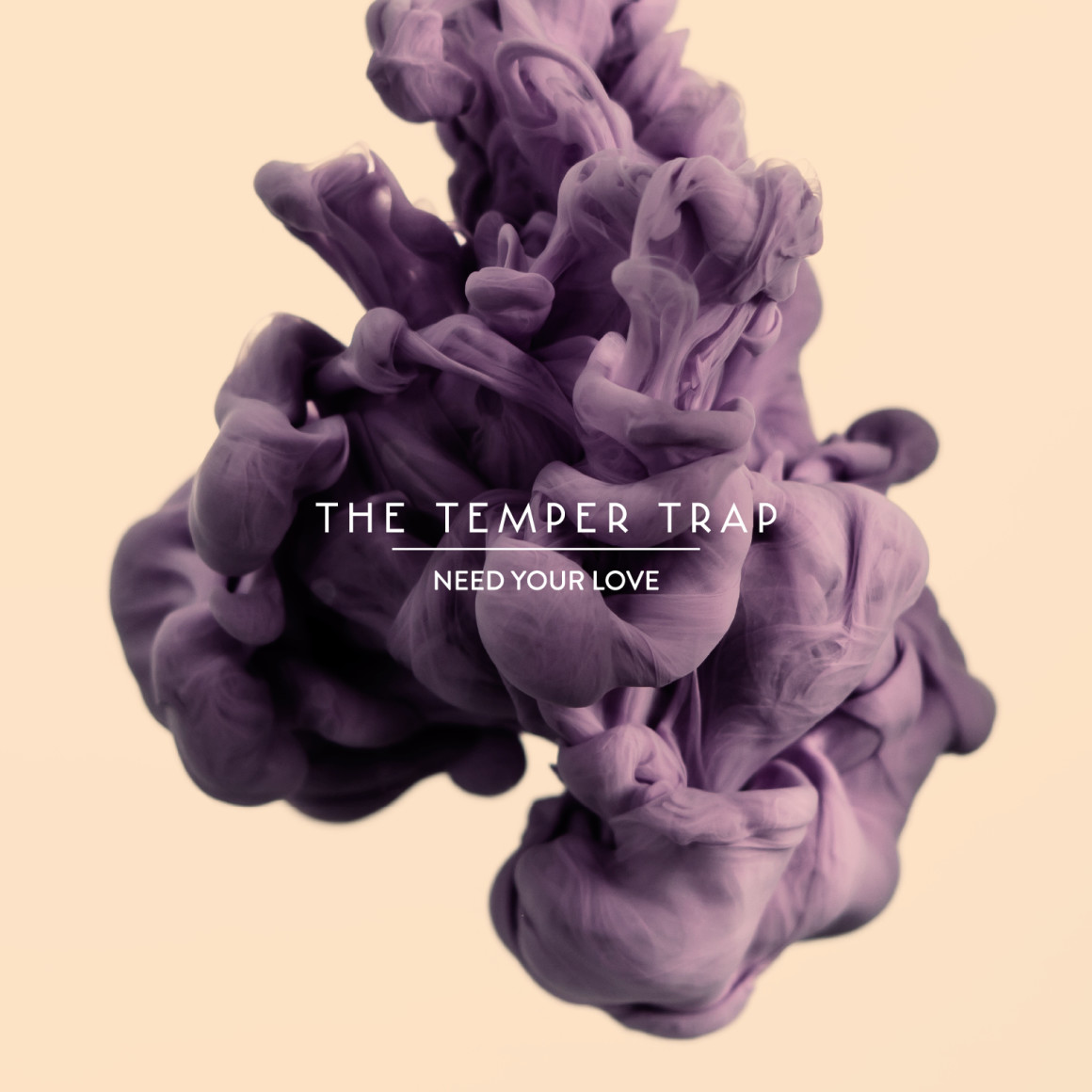 The+Temper+Trap+Need+Your+Love